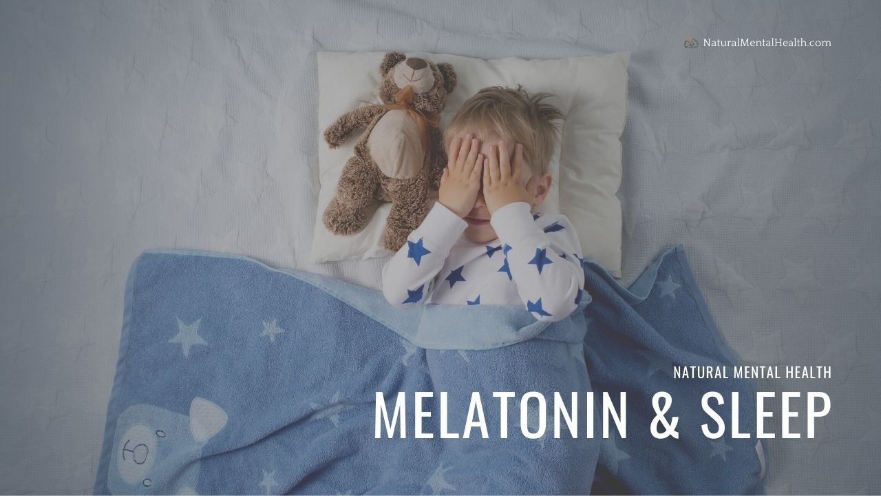 Bird's-Eye View of a child resting under a blue blanket next to a teddy bear. Title reads: Melatonin & Sleep. Subtitle reads: Natural Mental Health.
