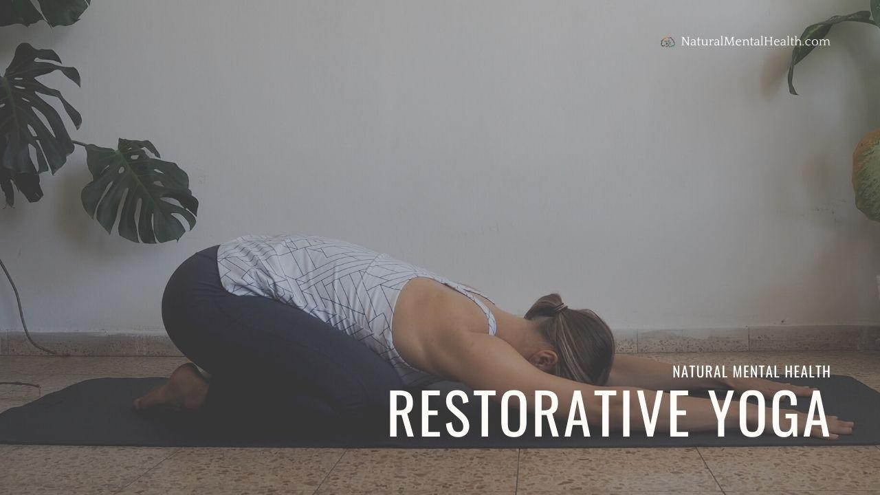 Restorative Yoga Poses To Support Calm Focus And Sleep