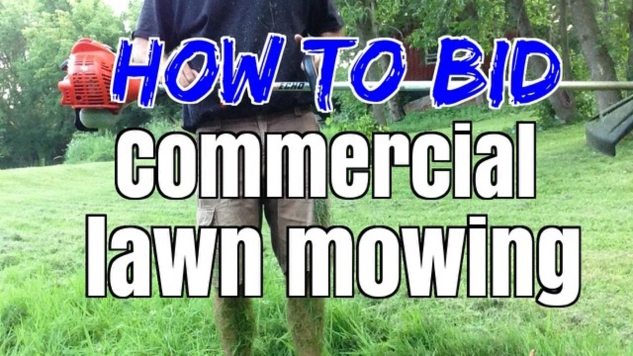 - How To Bid Commercial Lawn Mowing, Lawn Care, And Lawn Maintenance