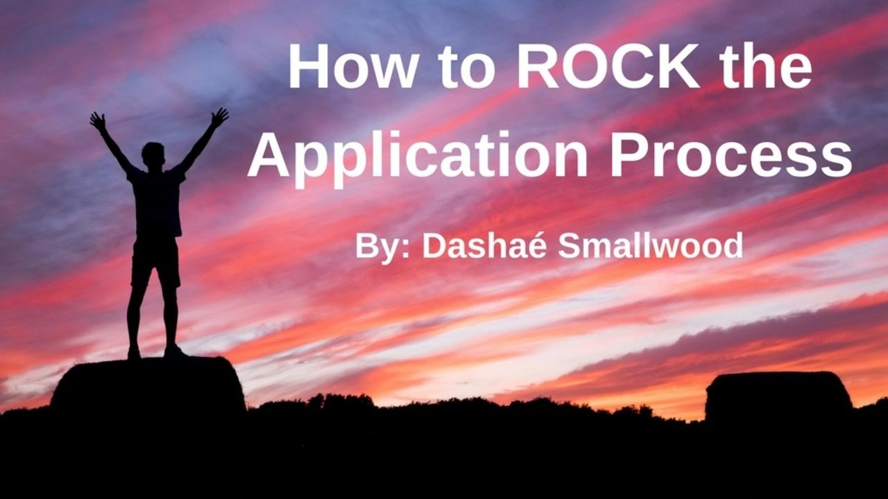 How To Rock The Application Process