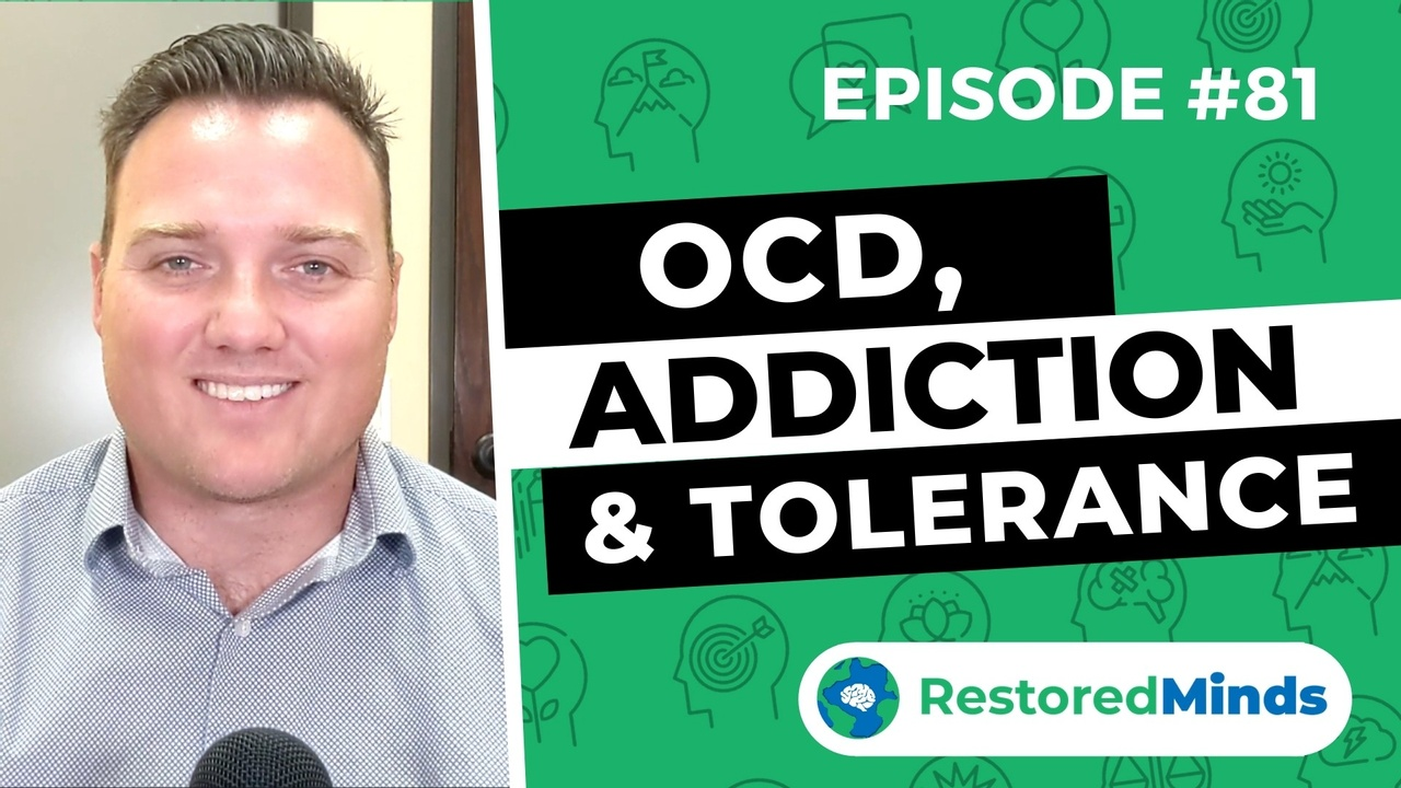 OCD, Addiction, Tolerance