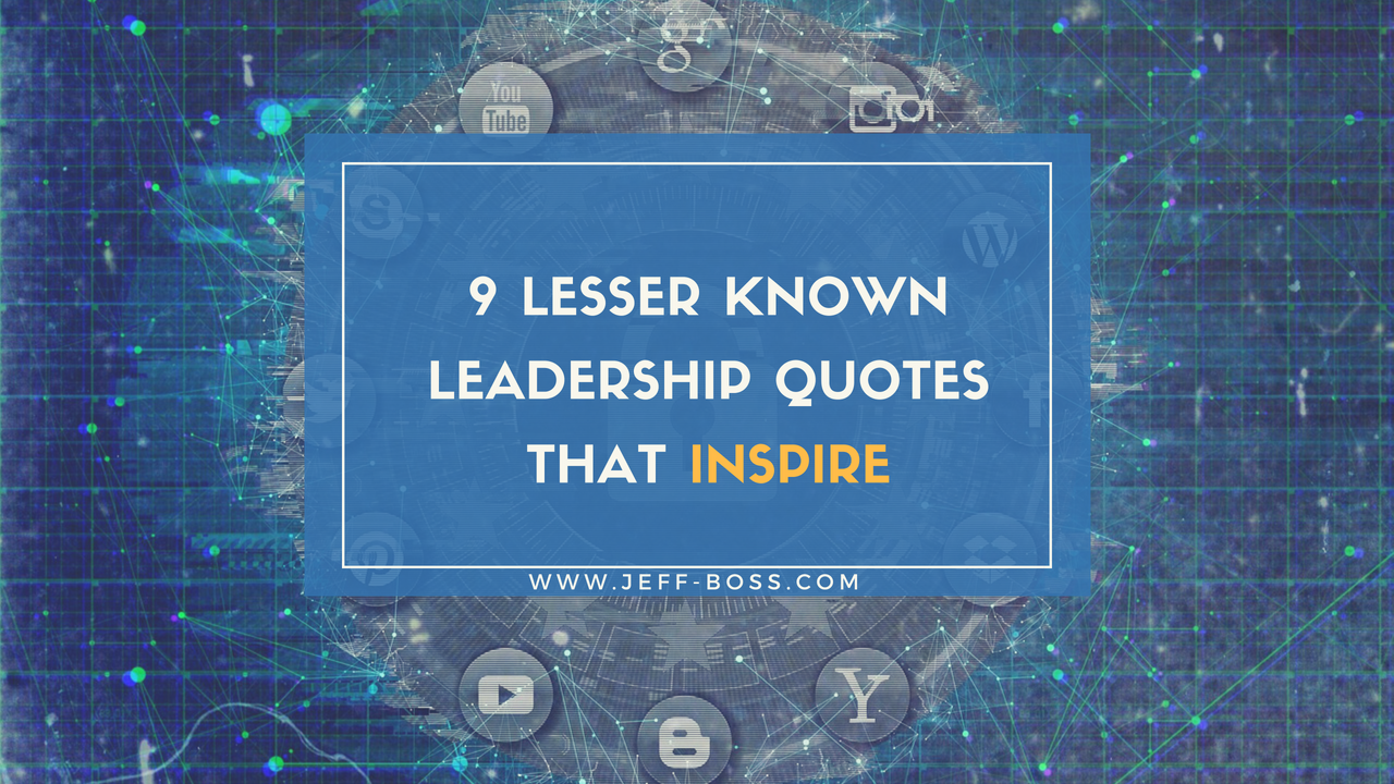 9 Not So Common Leadership Quotes That Inspire