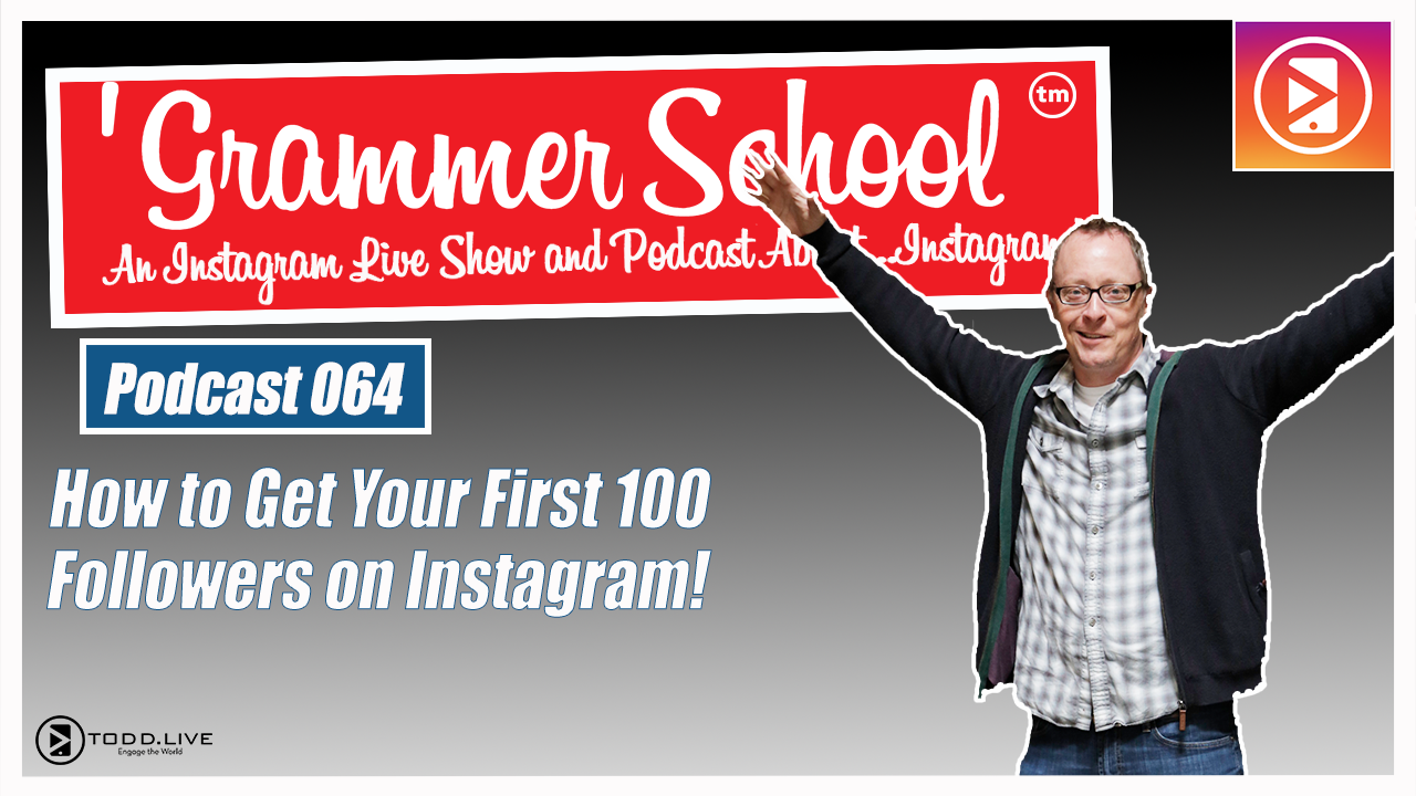 GS Podcast 064: How to Get Your First 100 Followers on Instagram