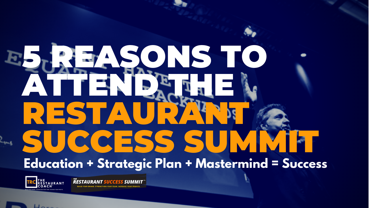 Top 5 Reasons To Attend The Restaurant Success Summit