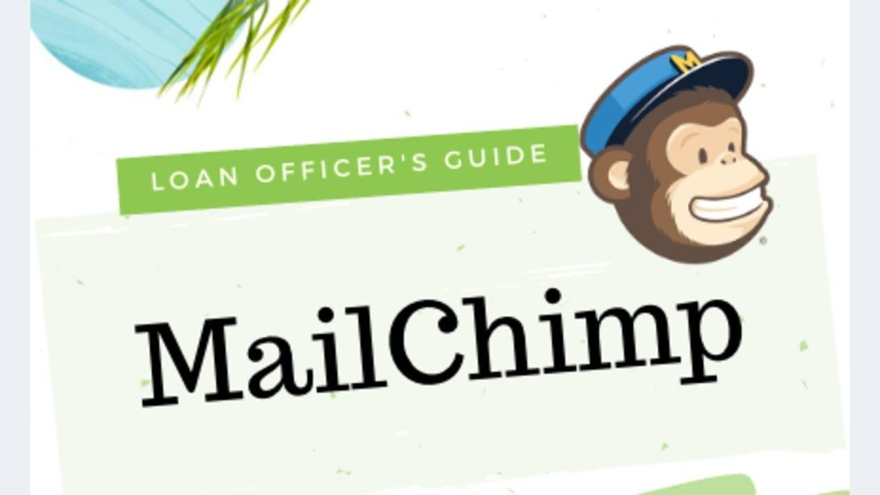 MailChimp Guide for Loan Officers