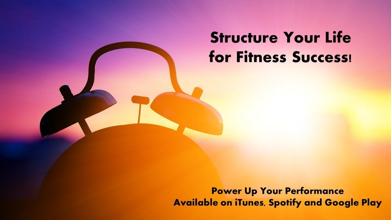 Structure Your Life for Fitness Success