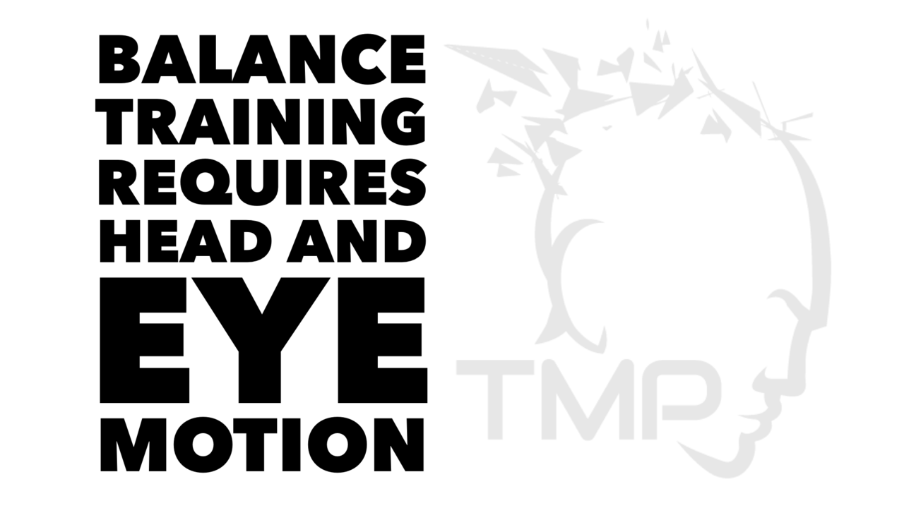 True balance training requires the head and eyes to be in motion