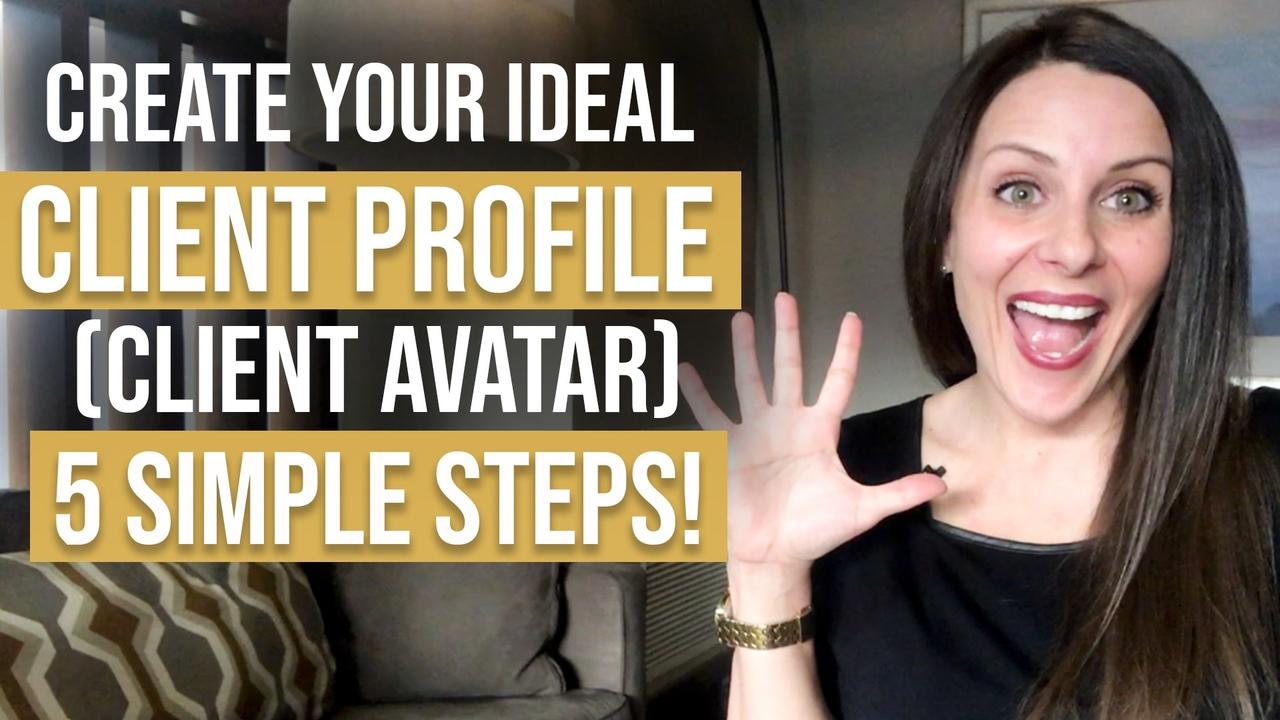Create Your Ideal Client Profile (Client Avatar)-LIFE COACH TRAINING