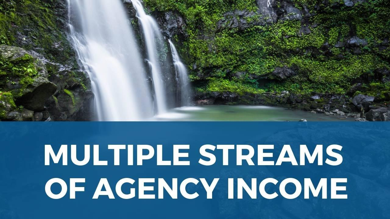 Create Multiple Streams of Agency Income