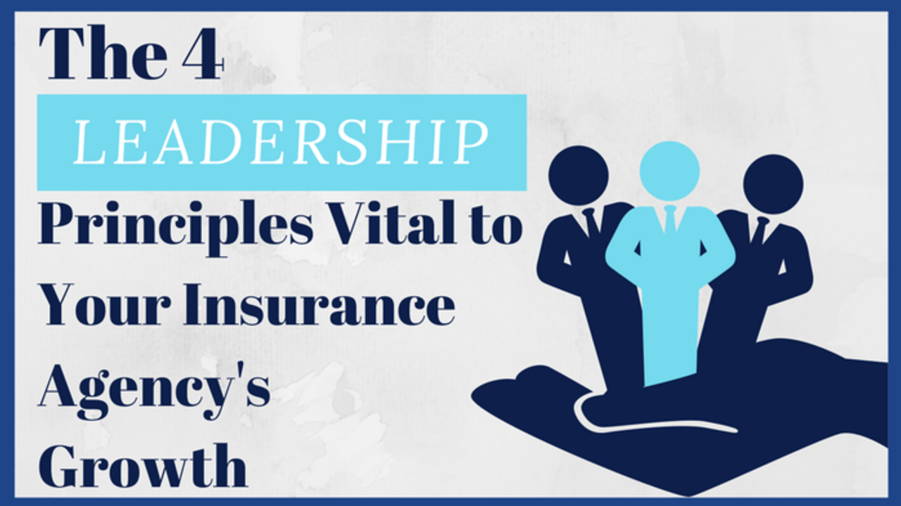 Four principles of insurance agency leadership the term leadership is used every day in business sports and in our personal lives its often discussed but rarely understood fandeluxe Image collections