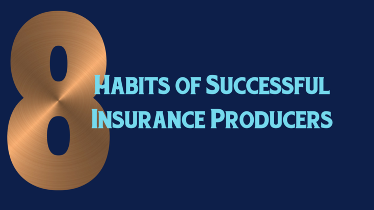 8 Habits of Successful Insurance Producers