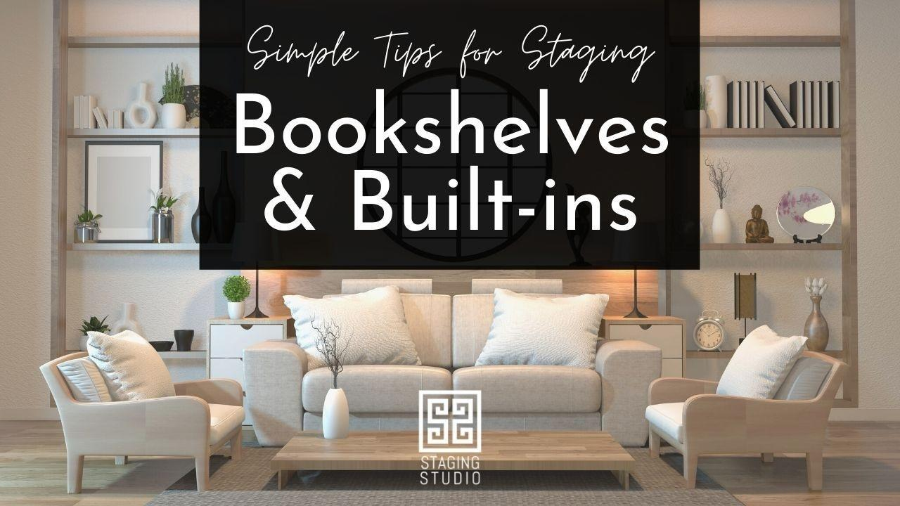 Simple Tips for Staging Bookshelves and Built-ins