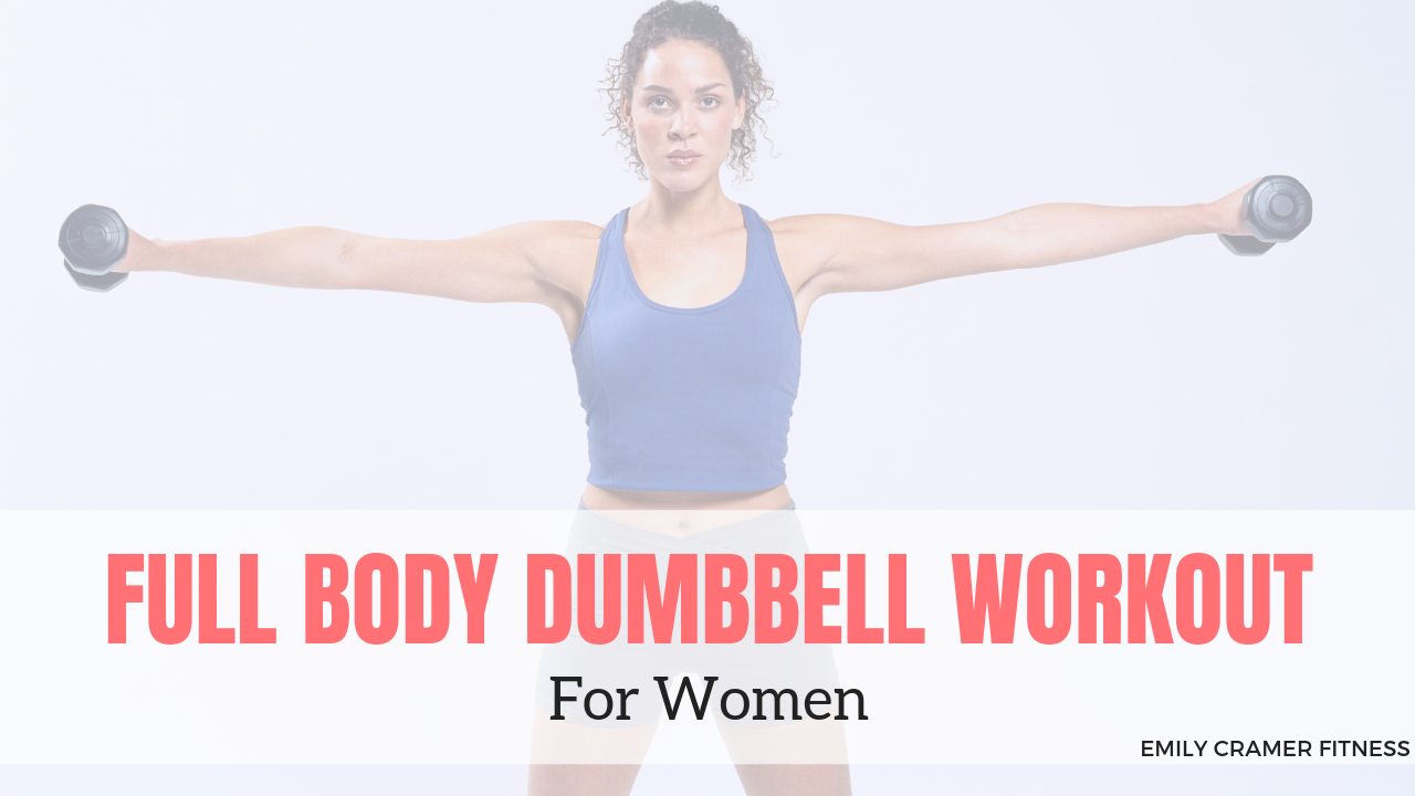 30 Minute Full Body Dumbbell Workout for Women