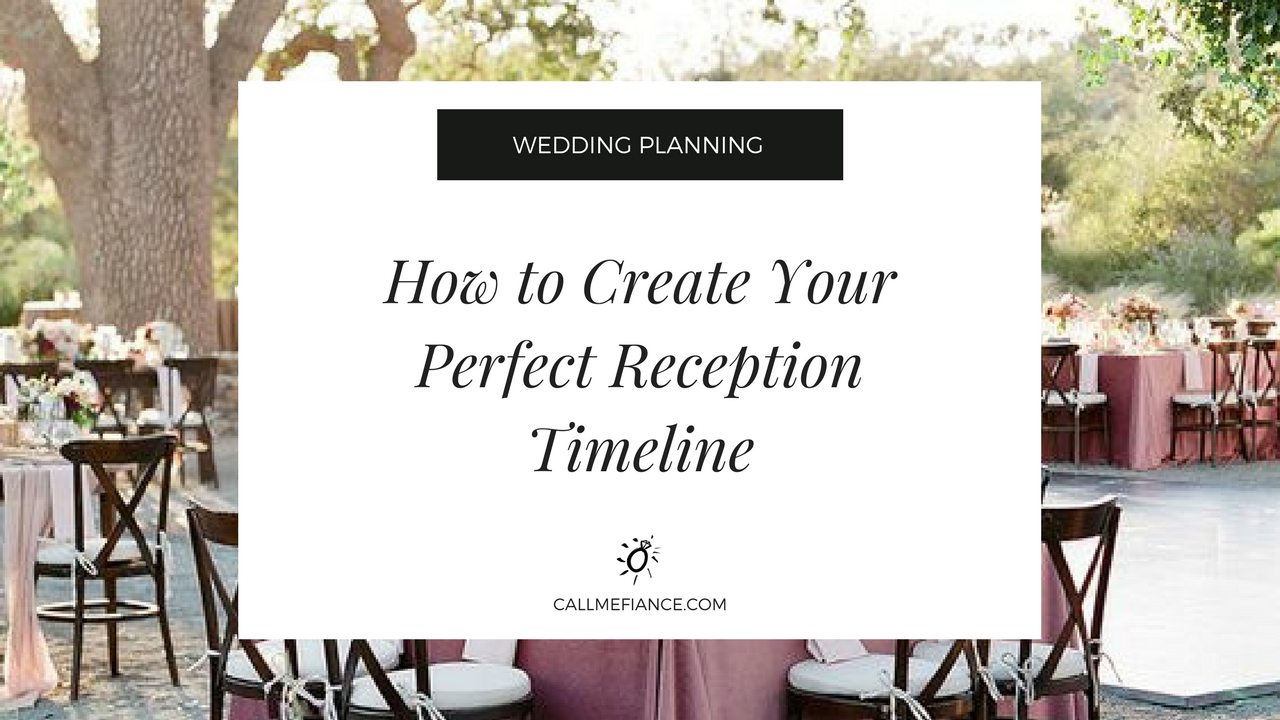 How To Create The Perfect Reception Timeline