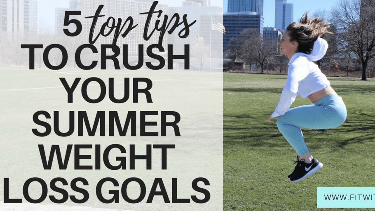 How to Achieve Your Summer Weight Loss Goals