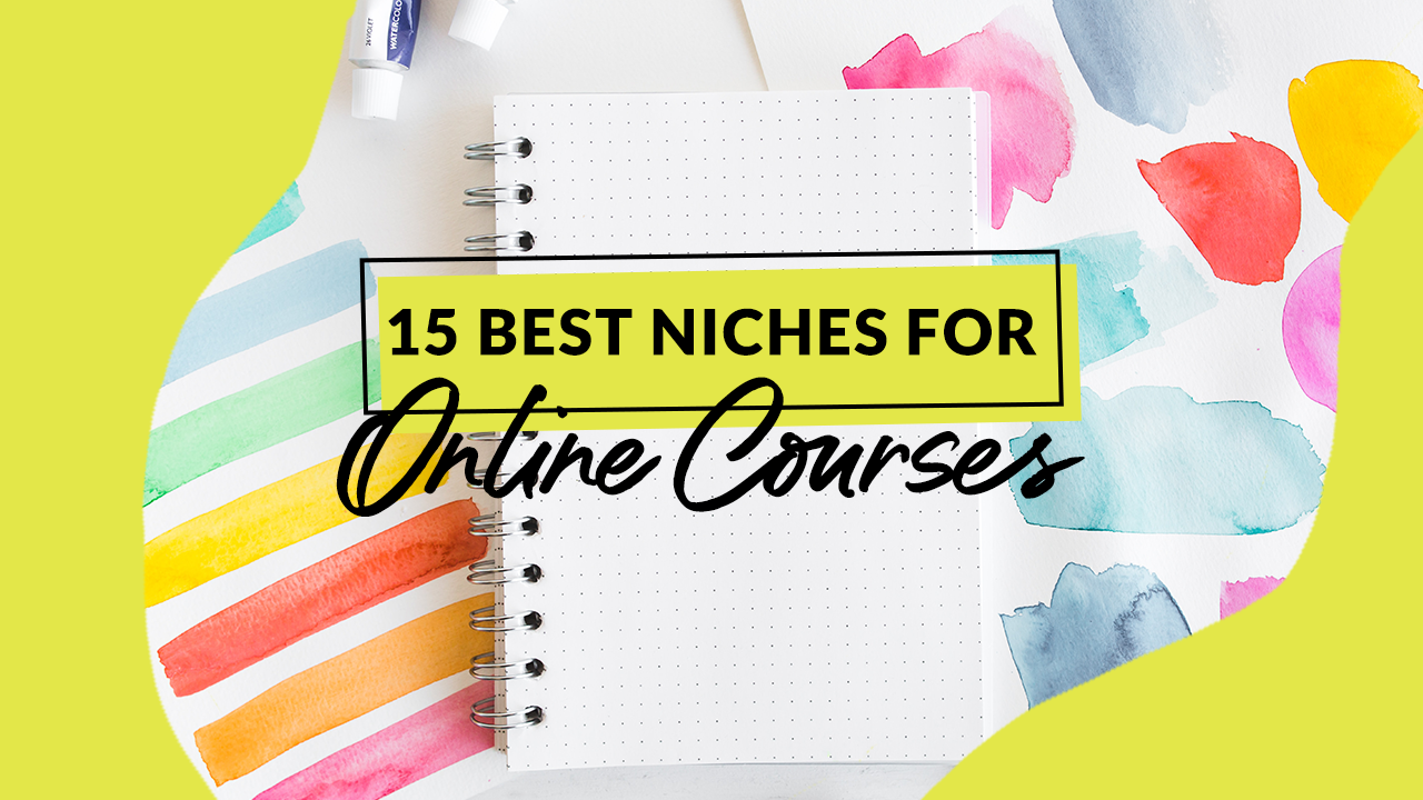 15 Best Niches for Online Courses in 2019 (and How to Find Yours)