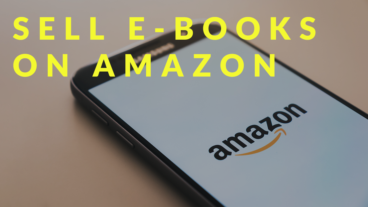 8 Top Tips to Sell eBooks on Amazon and Make Money in 2020