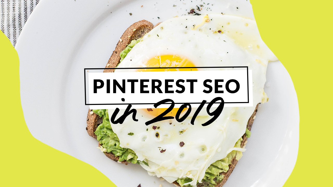 Pinterest SEO in 2019: How to Optimize Your Pins for the Changes