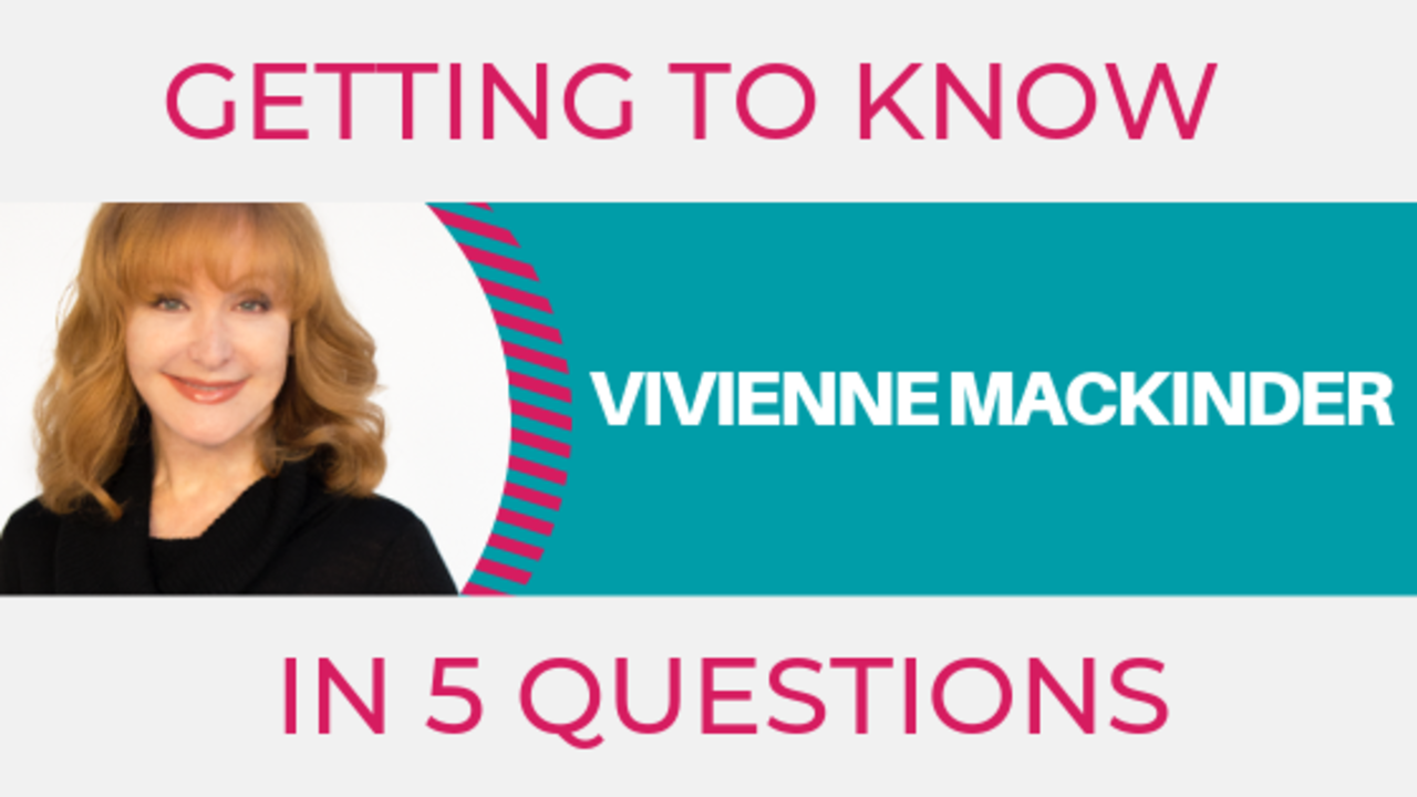 Getting to know VIVIENNE MACKINDER in 5 questions!