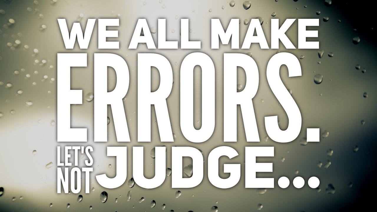 We all make errors. Let's not judge those involved without understanding the 'how' it made sense.