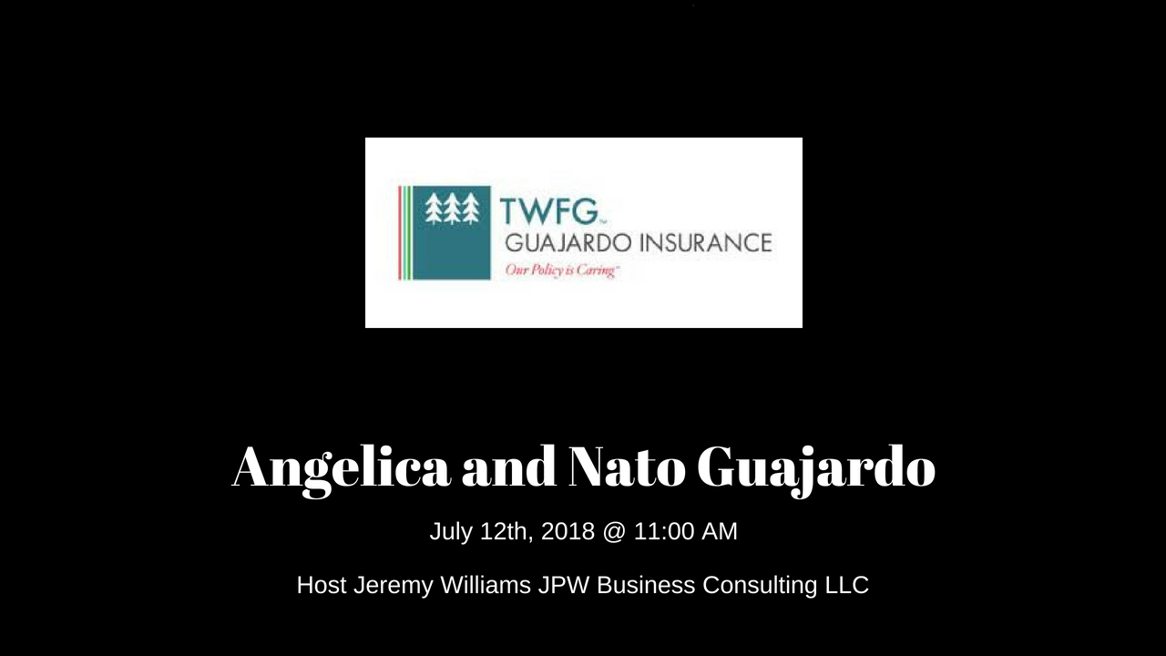 Watch the Interview with Angelica and Nato Guajardo of TWFG Insurance  Hosted by Jeremy Williams