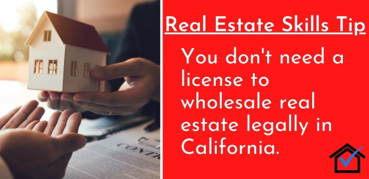 real estate wholesaling legal california with license
