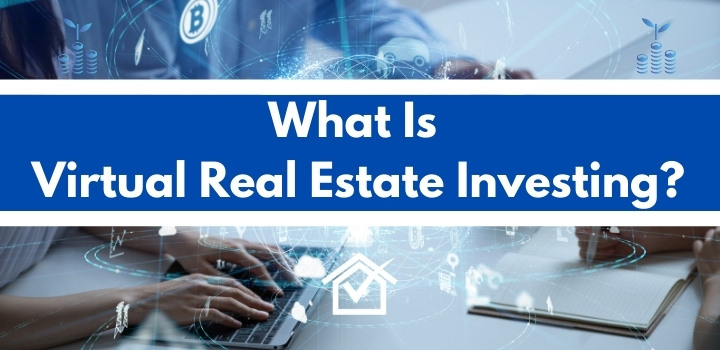 what is virtual real estate investing