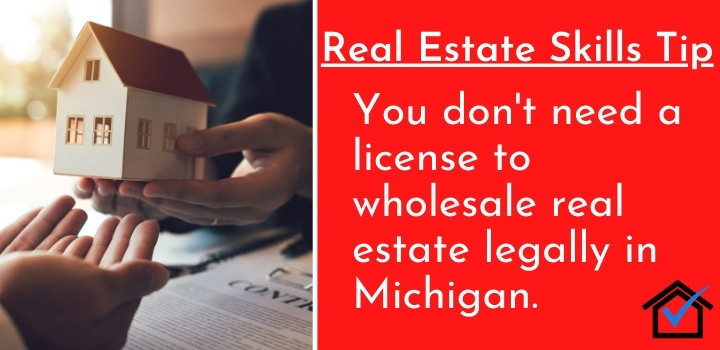 License To Wholesale Real Estate Legally in Michigan