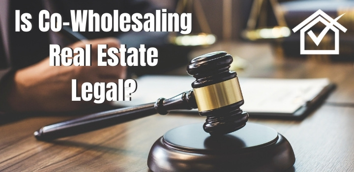 is co-wholesaling real estate legal