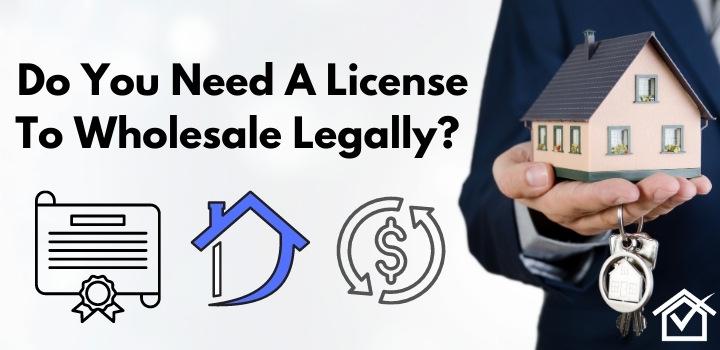 real estate license wholesaling legal