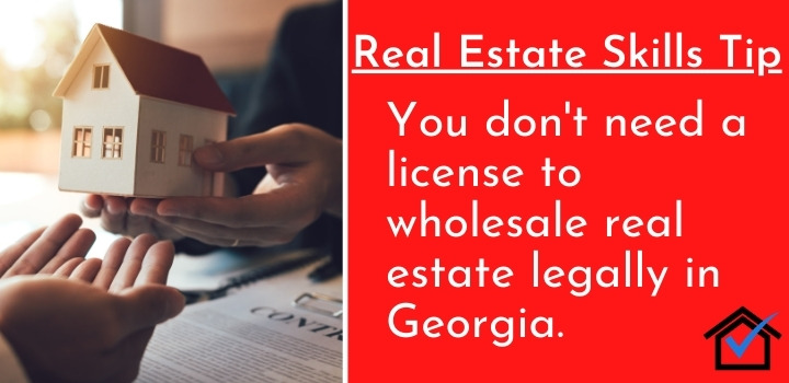 License to wholesale real estate legally in Georgia