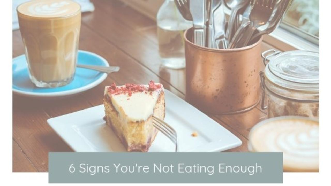 6 Signs You're Not Eating Enough