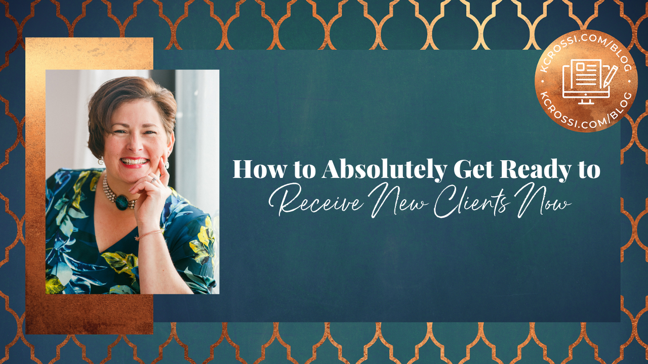 How to Absolutely Get Ready to Receive New Clients Now