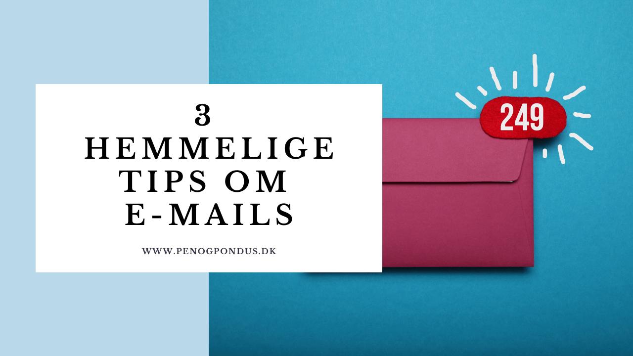 3 hemmeligheder ingen fortæller dig om e-mails