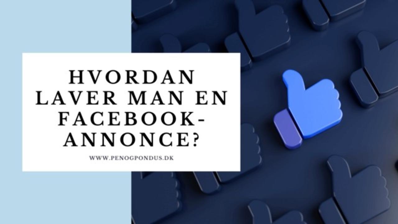 Hvordan laver man en effektiv Facebookannonce