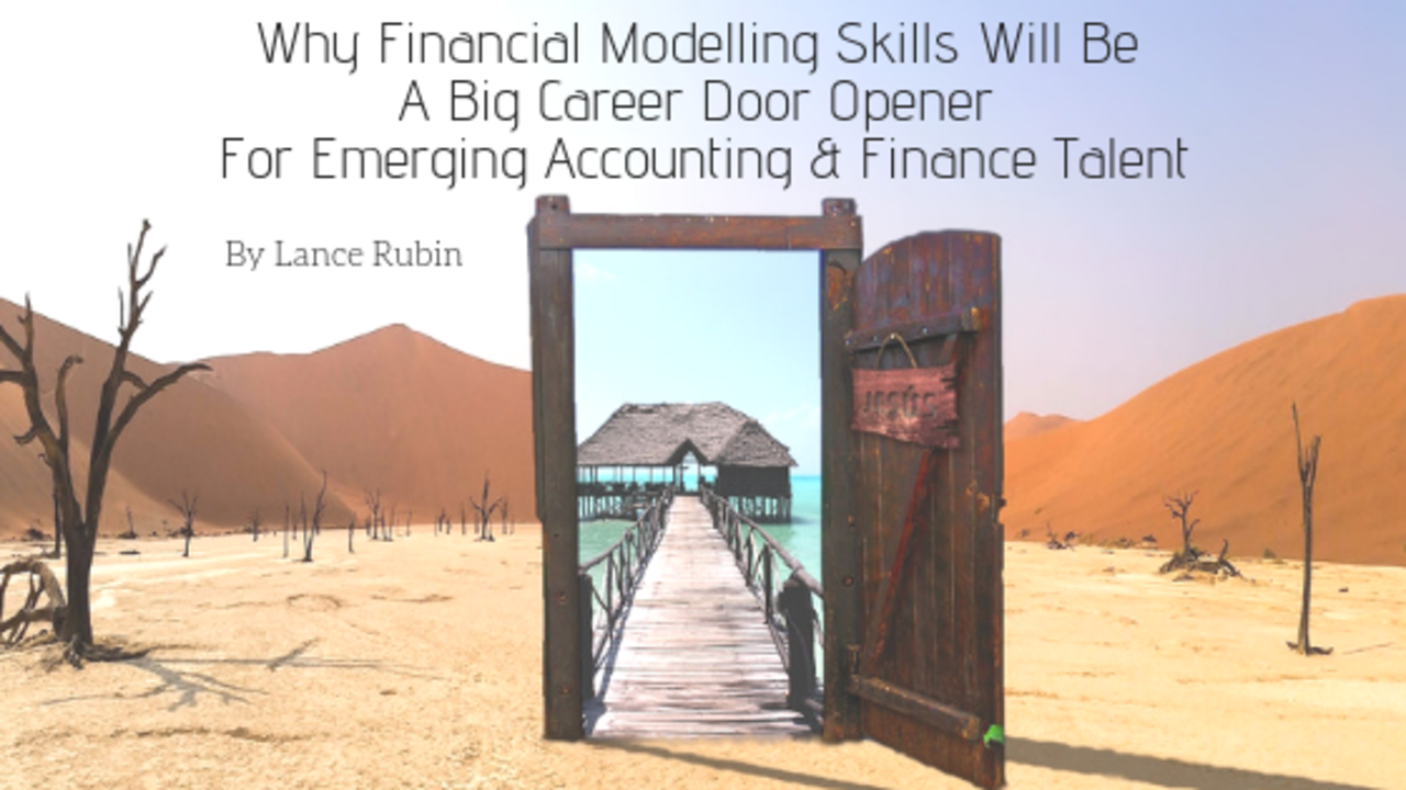 Why Financial Modelling Skills Will Be A Big Career Door Opener