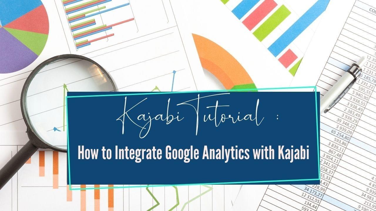 Kajabi Tutorial :How to Integrate Google Analytics with Kajabi