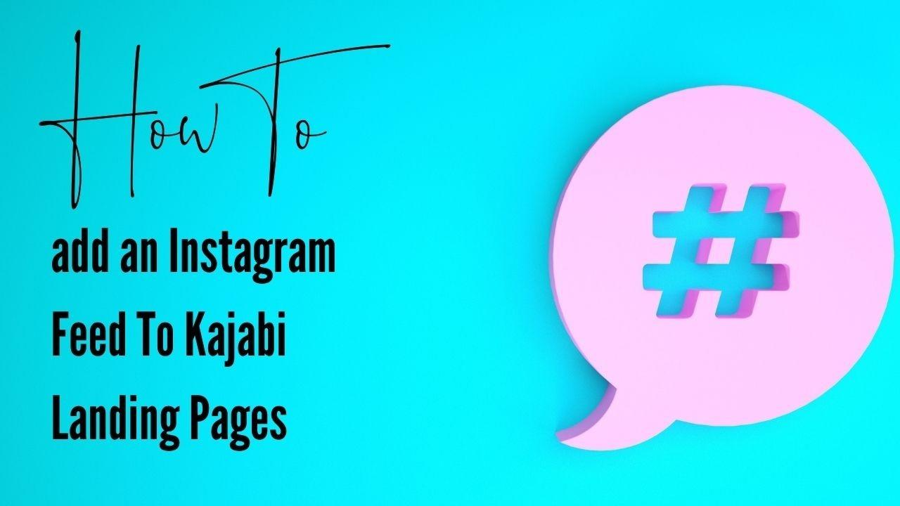 How to add an Instagram Feed on your Kajabi Landing Page