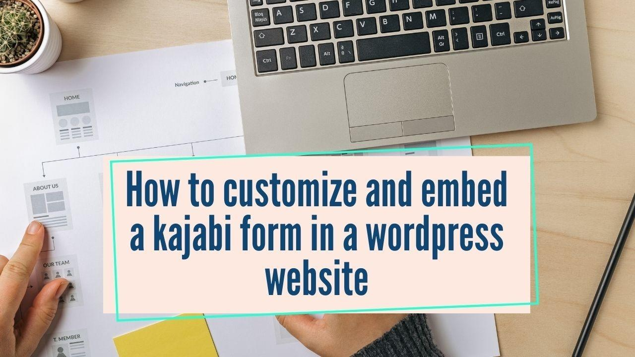 How to customize and embed a kajabi form in a wordpress website