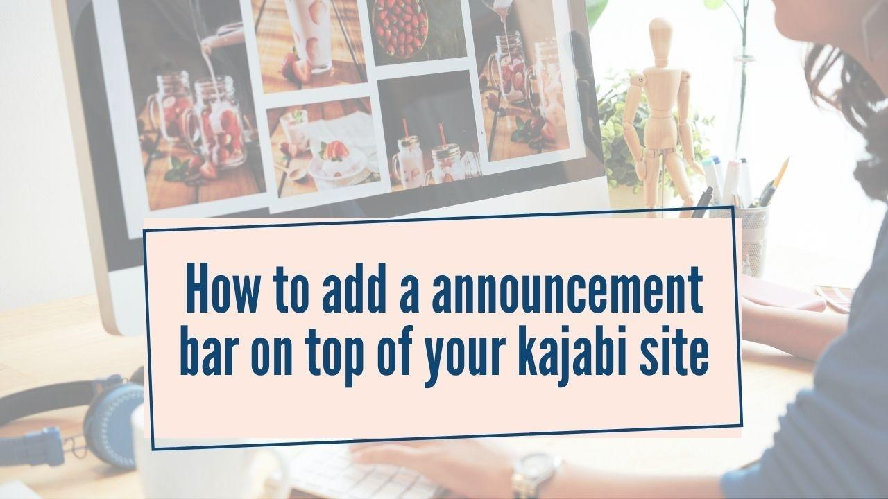 How to add an announcement bar on top of your Kajabi site