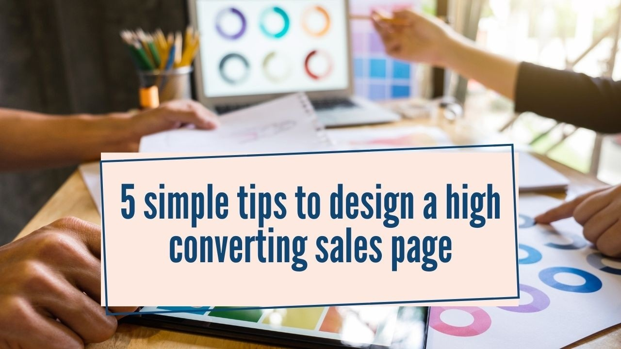 5 simple tips to design a high converting sales page
