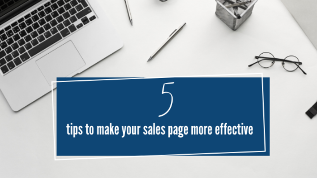 5 tips to make your sales page more effective