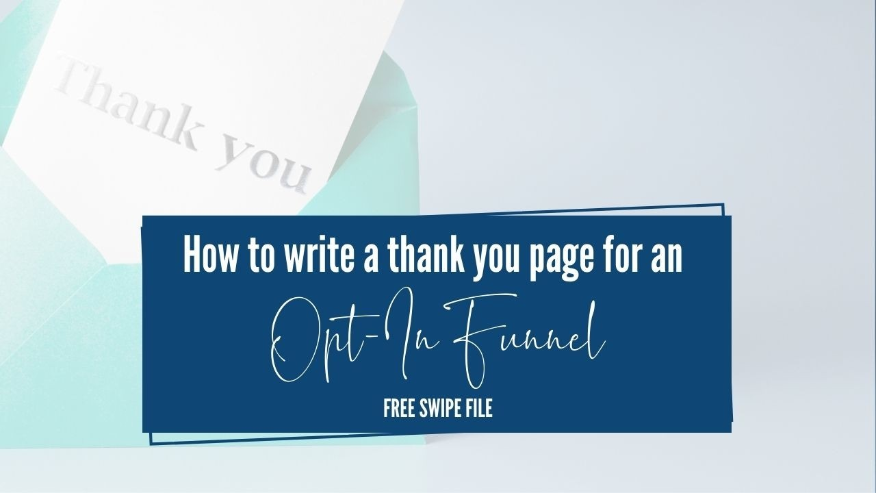 How to write a thank you page for your opt-in funnel