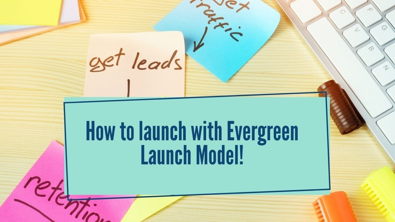 Evergreen Launch Model