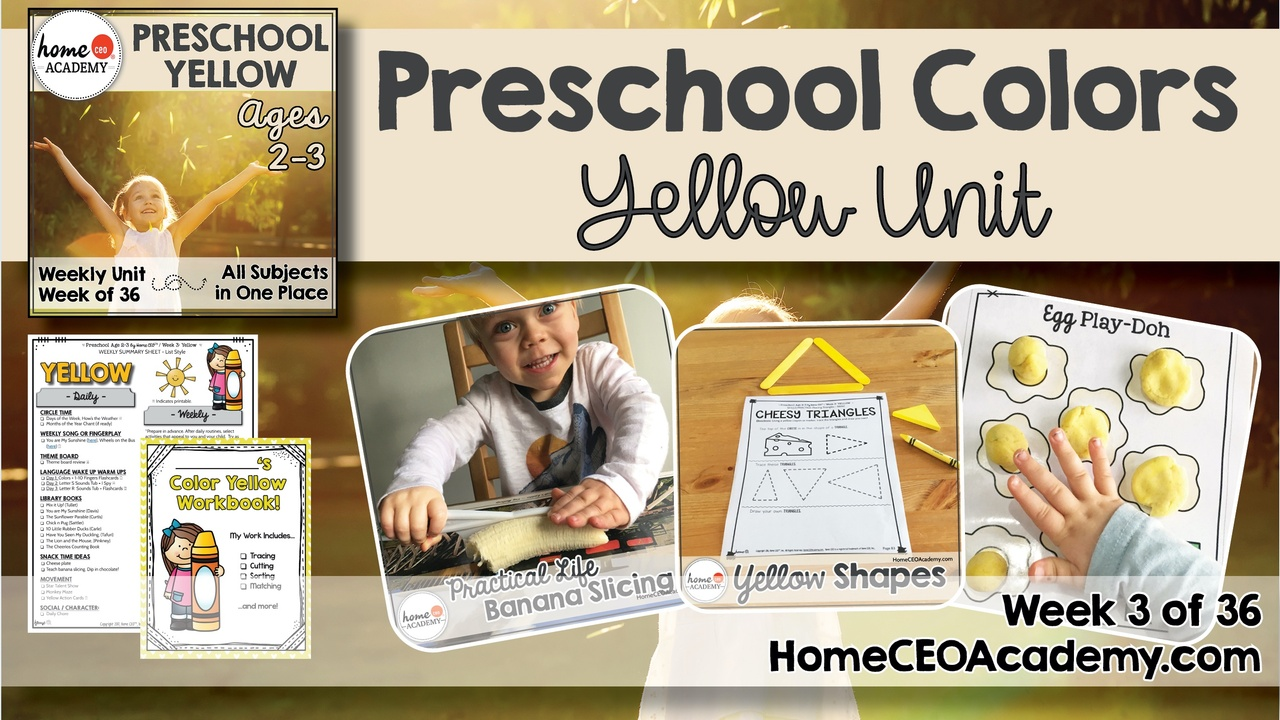 Compilation of images depicting pages and activities in the yellow themed week of the Home CEO Academy preschool homeschool curriculum Colors Unit.