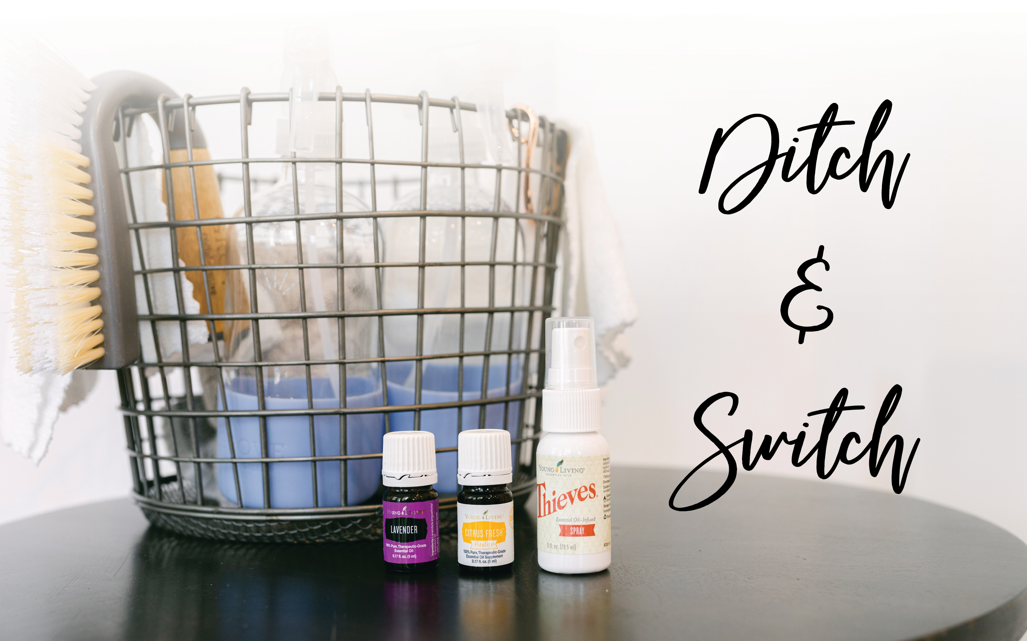 ditch and switch. essential oils 101