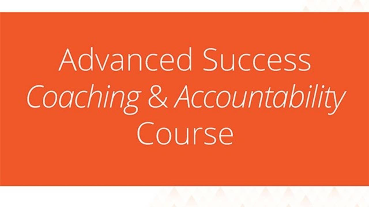 Advanced Success Coaching & Accountability Course