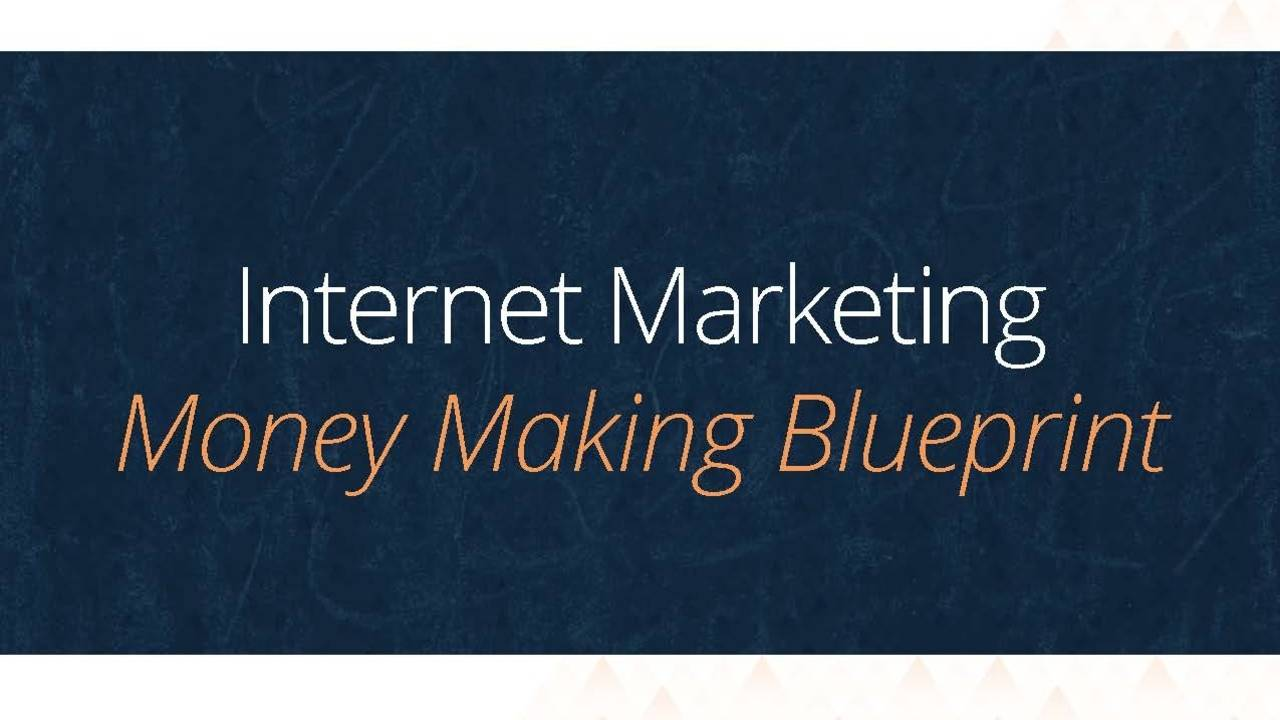 Advanced Internet Marketing MoneyMaking Blueprint