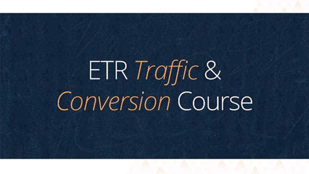 ETR Traffic and Conversion Course