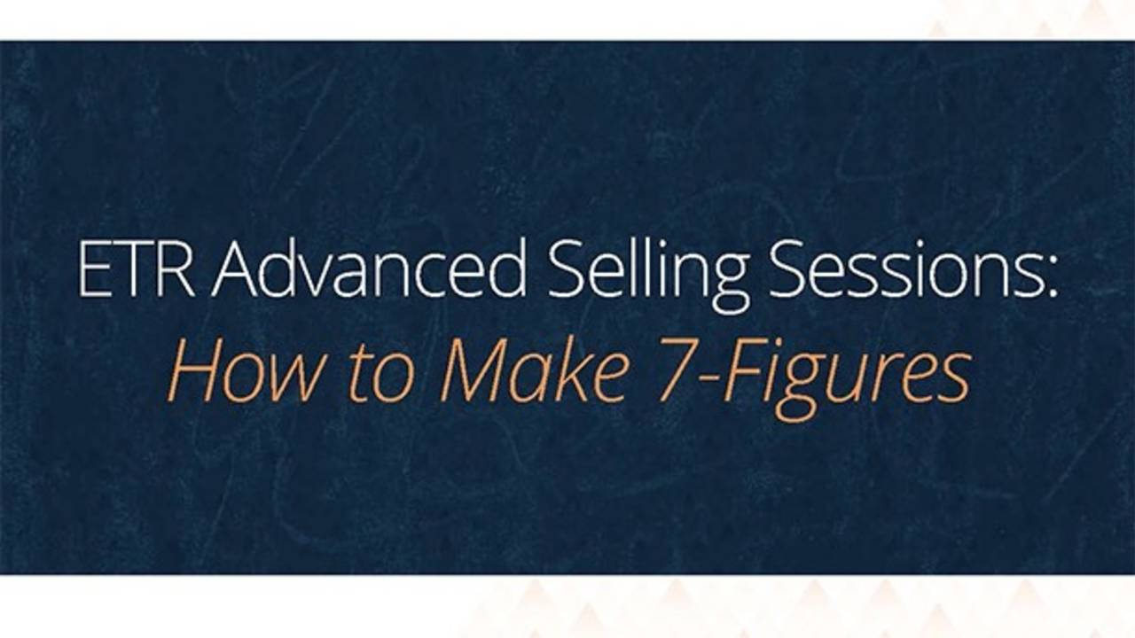 ETR 7-Figure Advanced Selling Sessions